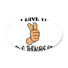 TWO THUMBS UP Oval Car Magnet
