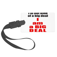 I AM A BIG DEAL Luggage Tag