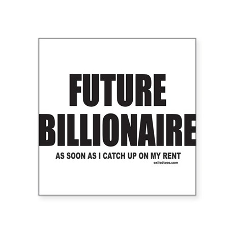 """FUTURE BILLIONAIRE Square Sticker 3"""" x 3"""""""