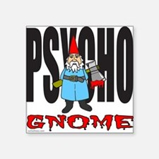 "PSYCHO GNOME Square Sticker 3"" x 3"""