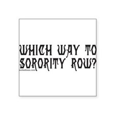 "SORORITY ROW Square Sticker 3"" x 3"""