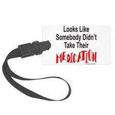 Cute Crazy meds Luggage Tag