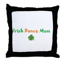 Irish Dance Mom Throw Pillow