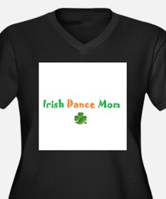 Irish Dance Mom Women's Plus Size V-Neck Dark T-Sh