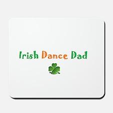 Irish Dance Dad Mousepad