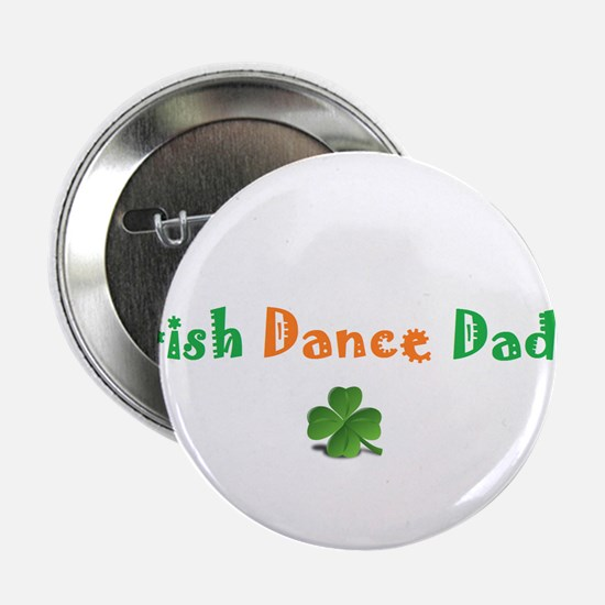 "Irish Dance Dad 2.25"" Button"