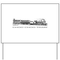 ChooChooTrainCup.png Yard Sign