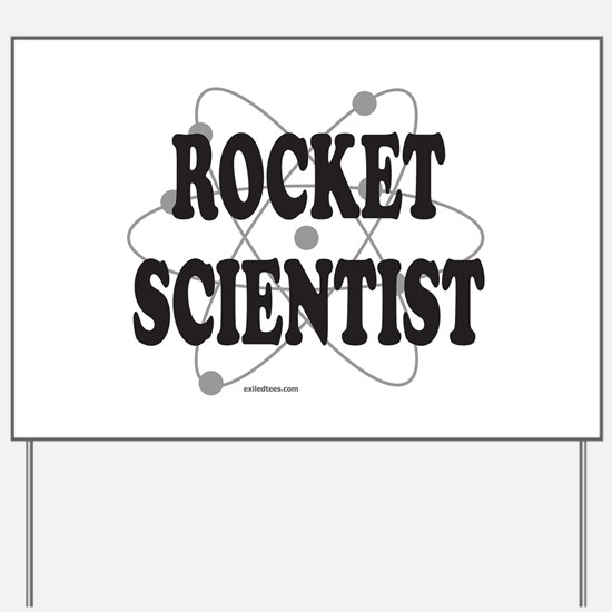 ROCKET SCIENTIST Yard Sign