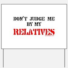 MY RELATIVES Yard Sign