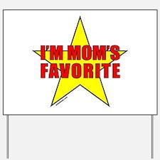 I'M MOM'S FAVORITE Yard Sign