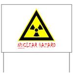 NUCLEAR HAZARD Yard Sign