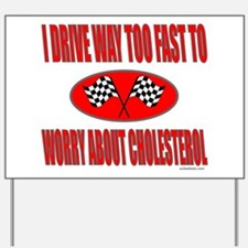 I DRIVE WAY TOO FAST Yard Sign