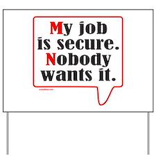 MY JOB Yard Sign