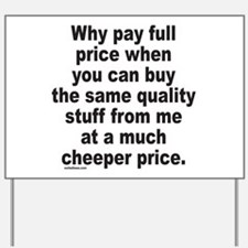 WHY PAY FULL PRICE? Yard Sign