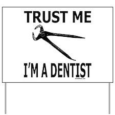 TRUST ME I'M A DENTIST Yard Sign