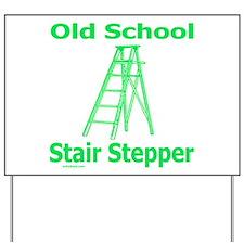 STAIR STEPPER Yard Sign