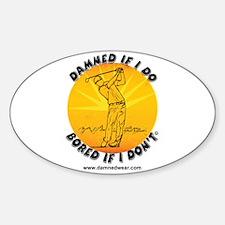 Golf requires balance! Sticker (Oval)