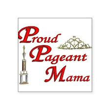 "pageant mama Square Sticker 3"" x 3"""
