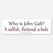 John Galt: fictional a-hole Bumper Bumper Bumper Sticker