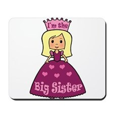 I'm The Big Sister Princess Mousepad