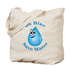 Go Blue - Save Water Tote Bag