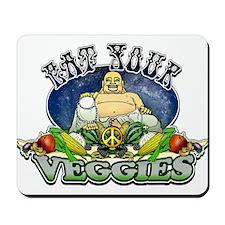 EAT YOUR VEGGIES Mousepad