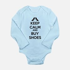 Keep calm and buy shoes Long Sleeve Infant Bodysui