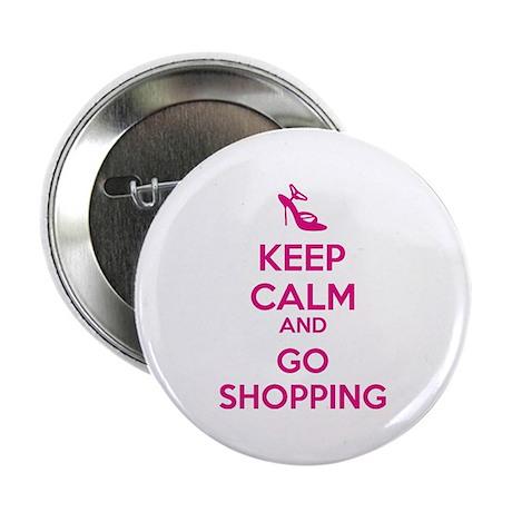 "Keep calm and go shopping 2.25"" Button"