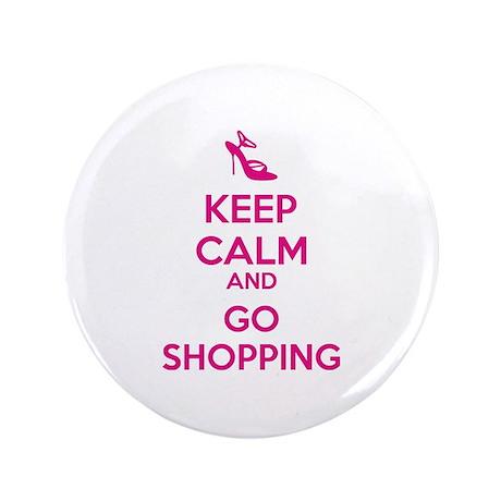 "Keep calm and go shopping 3.5"" Button"