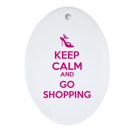 Keep calm and go shopping Ornament (Oval)
