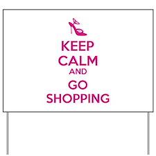 Keep calm and go shopping Yard Sign