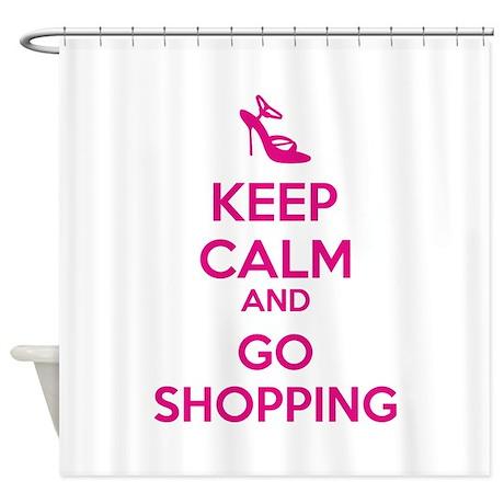 Keep calm and go shopping Shower Curtain