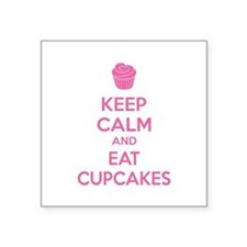 """Keep calm and eat cupcakes Square Sticker 3"""" x 3"""""""