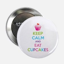 """Keep calm and eat cupcakes 2.25"""" Button"""