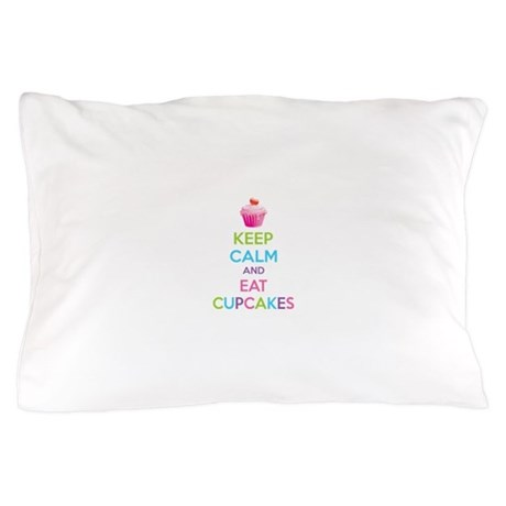 Keep calm and eat cupcakes Pillow Case