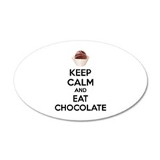 Keep calm and eat chocolate 22x14 Oval Wall Peel