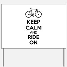 Keep calm and ride on Yard Sign