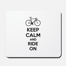 Keep calm and ride on Mousepad