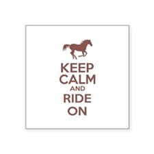 "Keep calm and ride on Square Sticker 3"" x 3"""