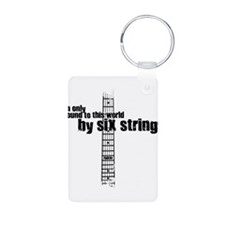 IM ONLY BOUND TO THIS WORLD BY 6 STRINGS Keychains