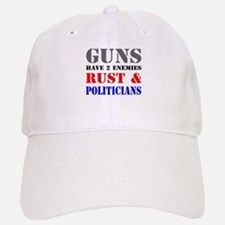 Guns have two enemies rust and politicians Baseball Baseball Cap