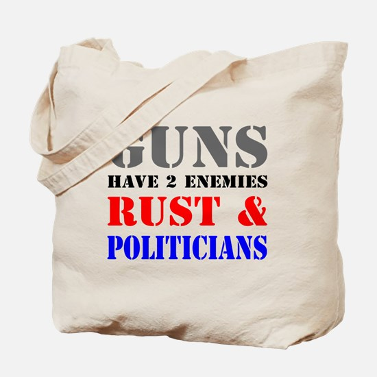 Guns have two enemies rust and politicians Tote Ba