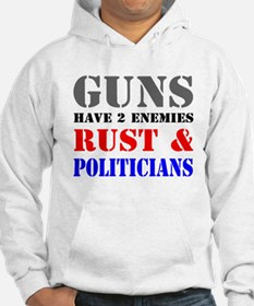 Guns have two enemies rust and politicians Hoodie