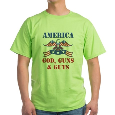 America God, Guns and Guts Green T-Shirt