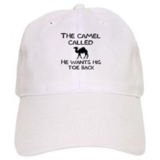 The camel called he wants his toe back Baseball Cap