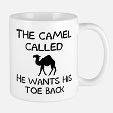 The camel called he wants his toe back Mug