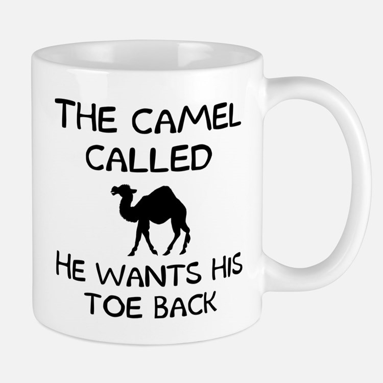 The camel called he wants his toe back Mug