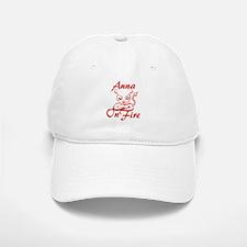 Anna On Fire Baseball Baseball Cap