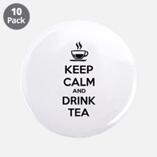 """Keep calm and drink tea 3.5"""" Button (10 pack)"""