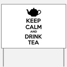 Keep calm and drink tea Yard Sign